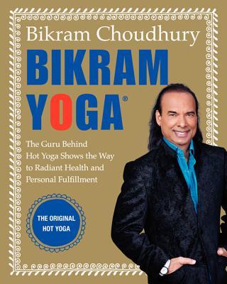 Bikram Yoga By Choudhury, Bikram
