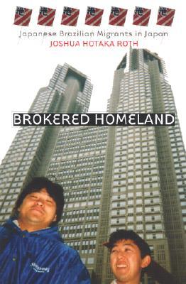 Brokered Homeland By Roth, Joshua Hotaka